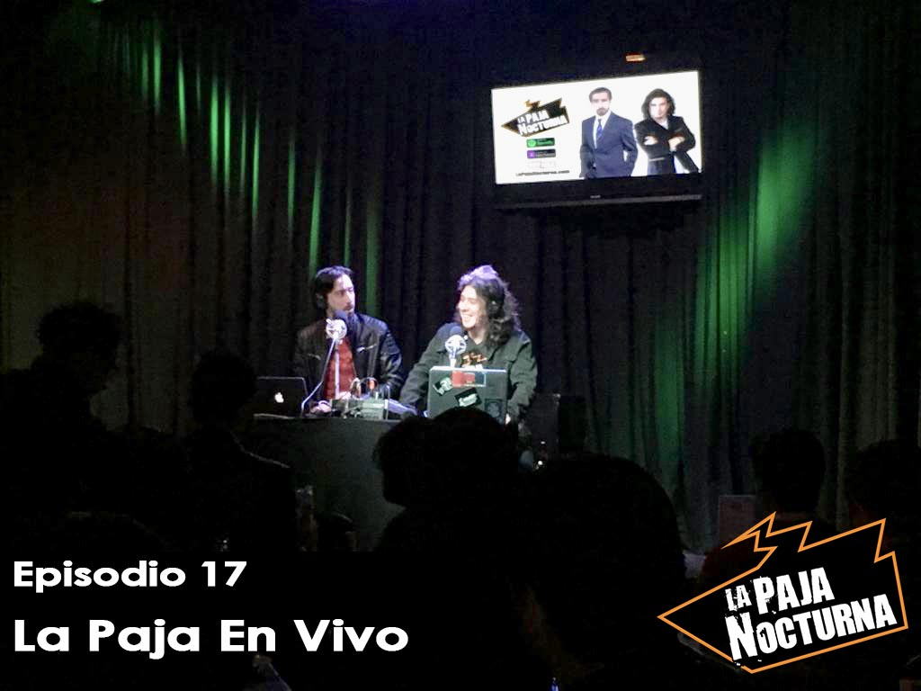 La Paja Nocturna Podcast Episodio 17