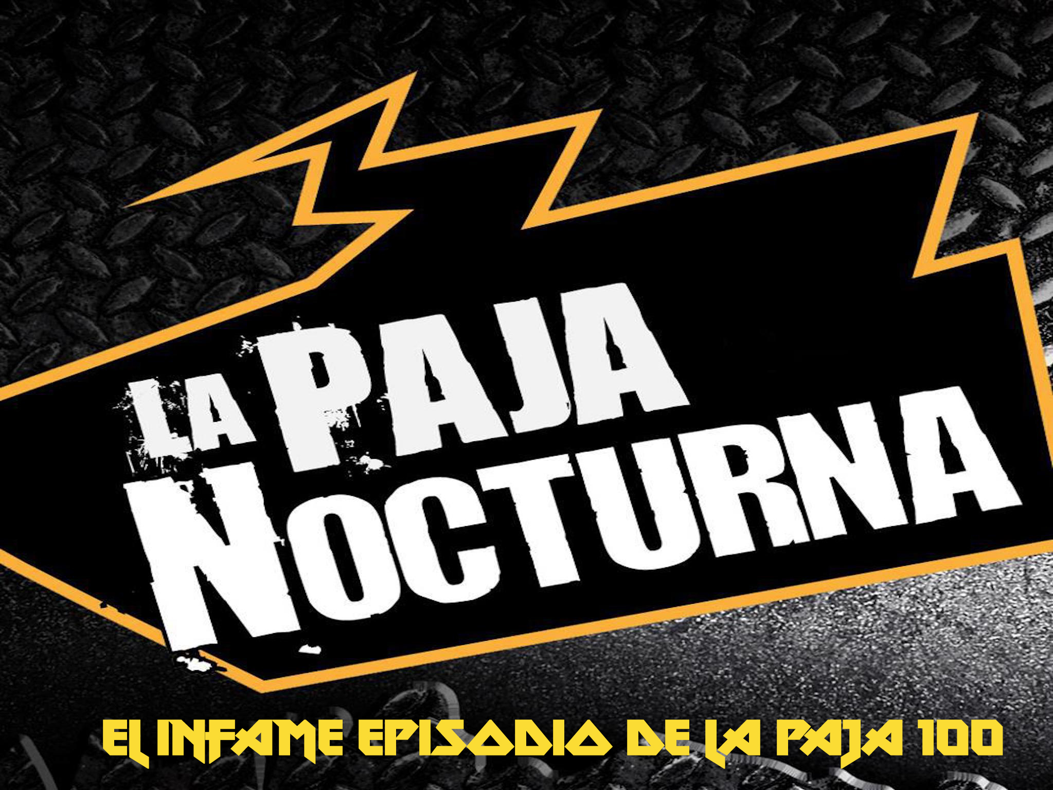 La Paja Nocturna Podcast Episodio 15