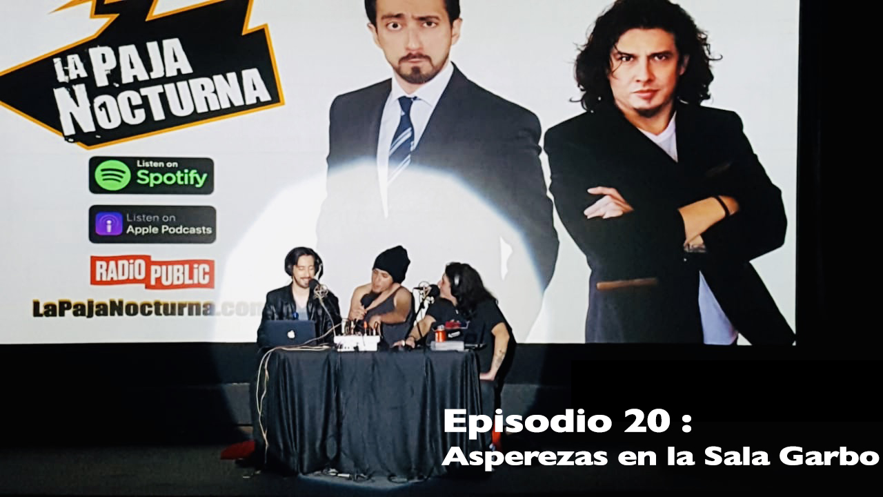 La Paja Nocturna Podcast Episodio 20