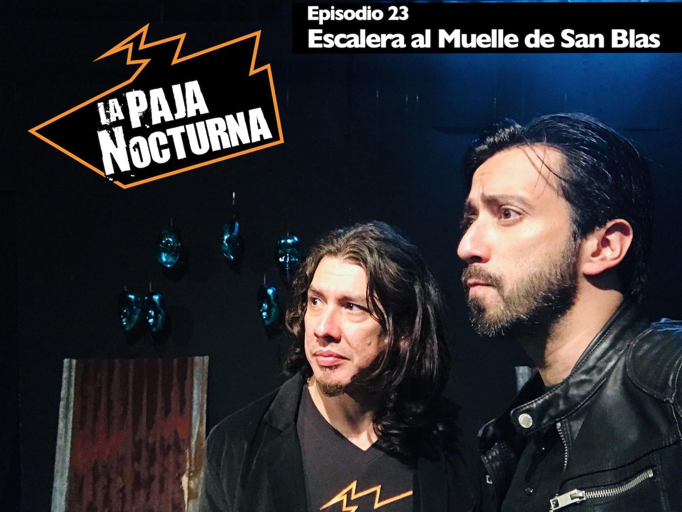 La Paja Nocturna Podcast Episodio 23