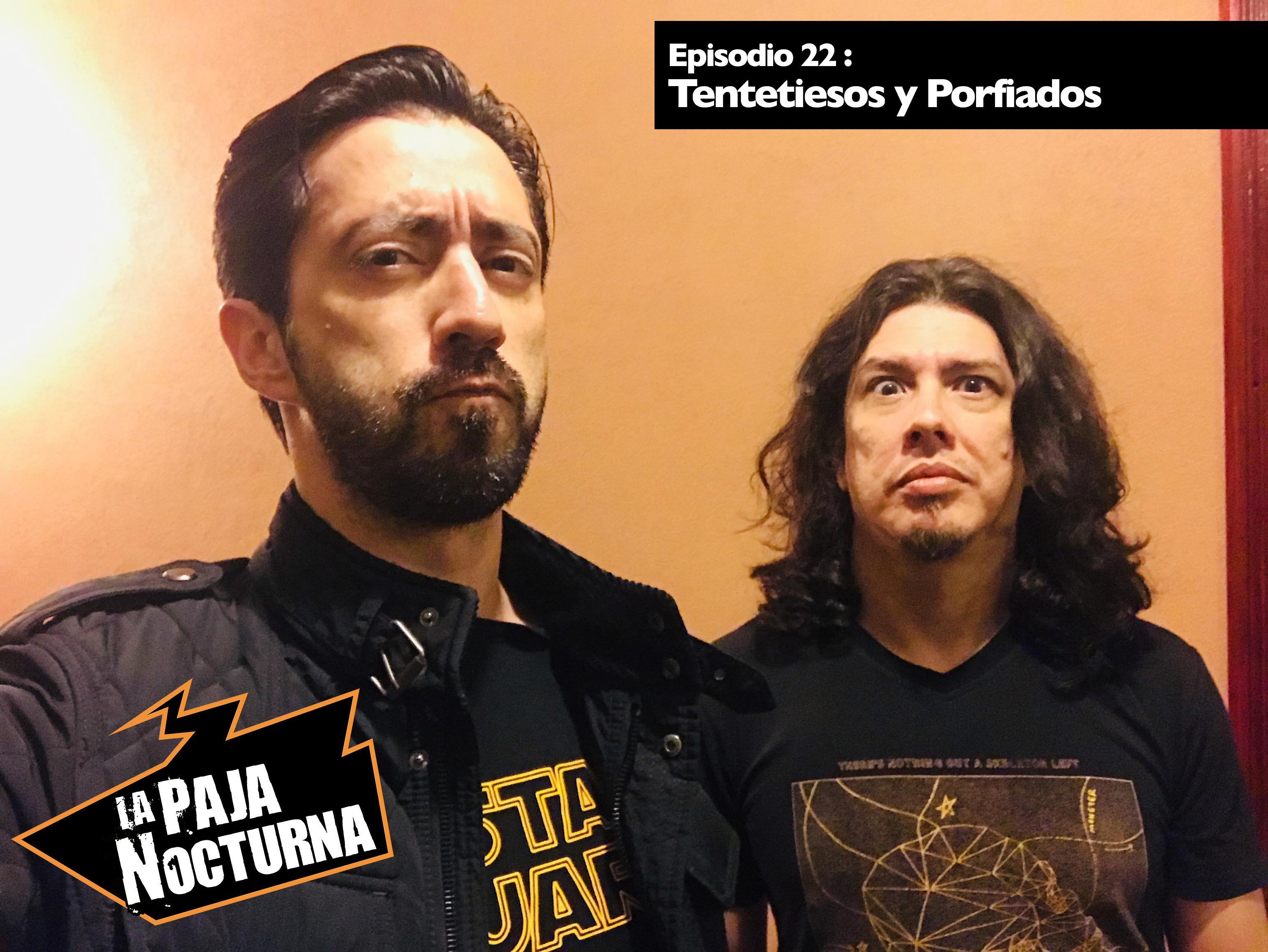La Paja Nocturna Podcast Episodio 22