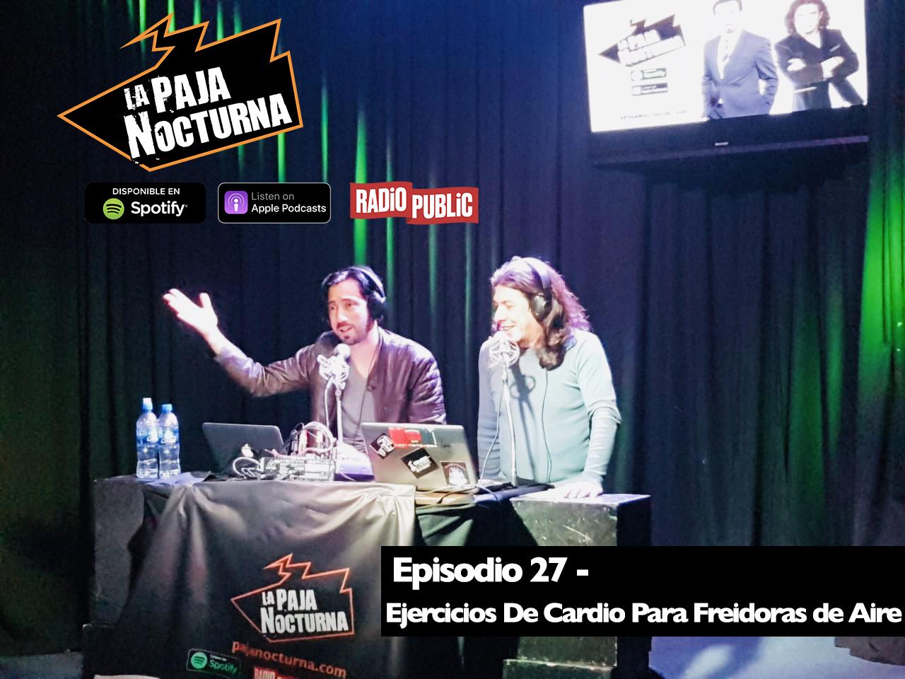 La Paja Nocturna Podcast Episodio 27
