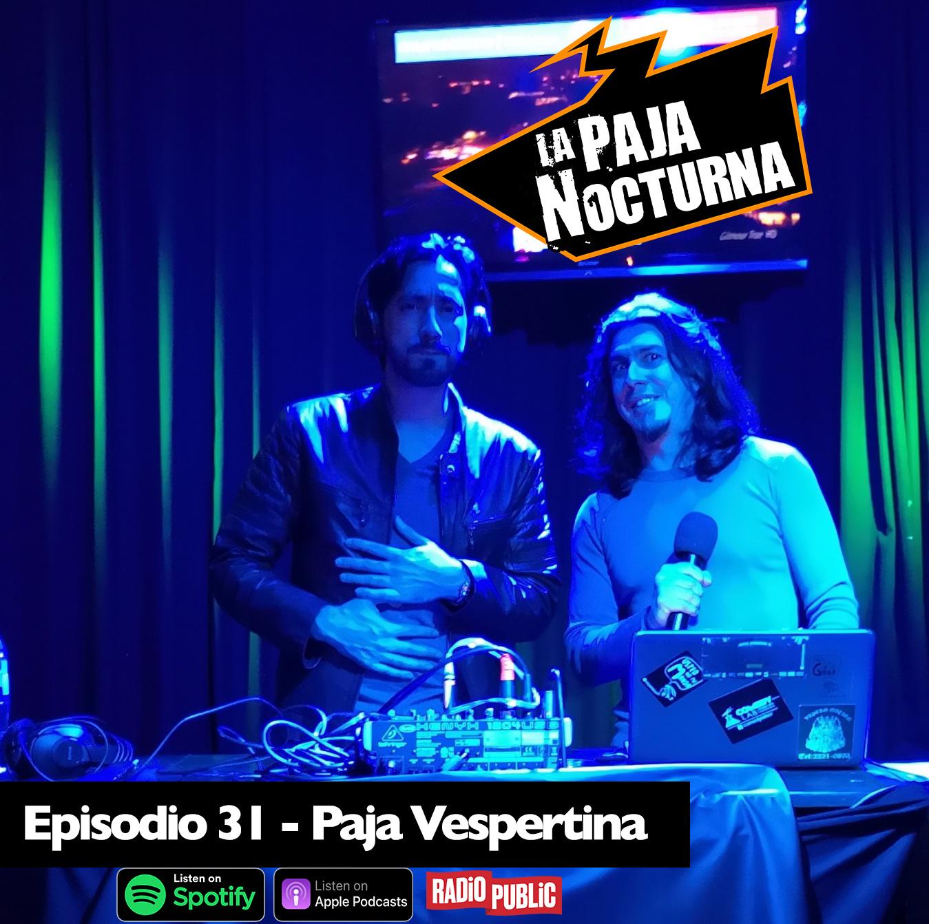 La Paja Nocturna Podcast Episodio 31