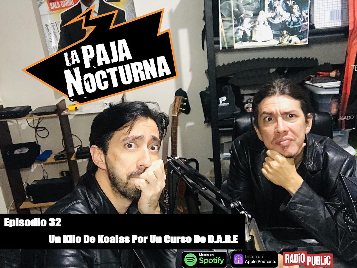 La Paja Nocturna Podcast Episodio 32