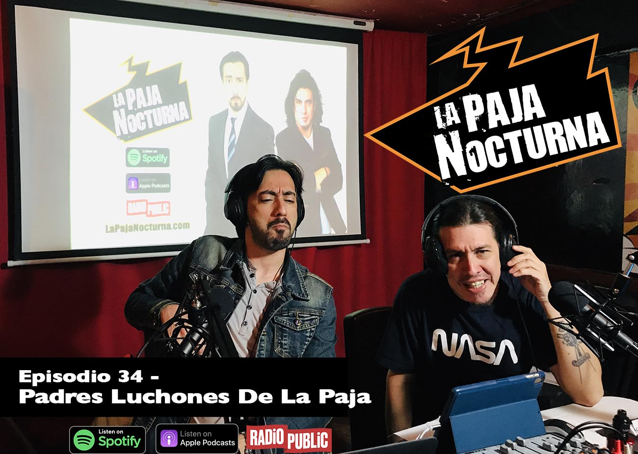 La Paja Nocturna Podcast Episodio 34