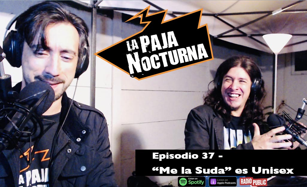 La Paja Nocturna Podcast Episodio 37