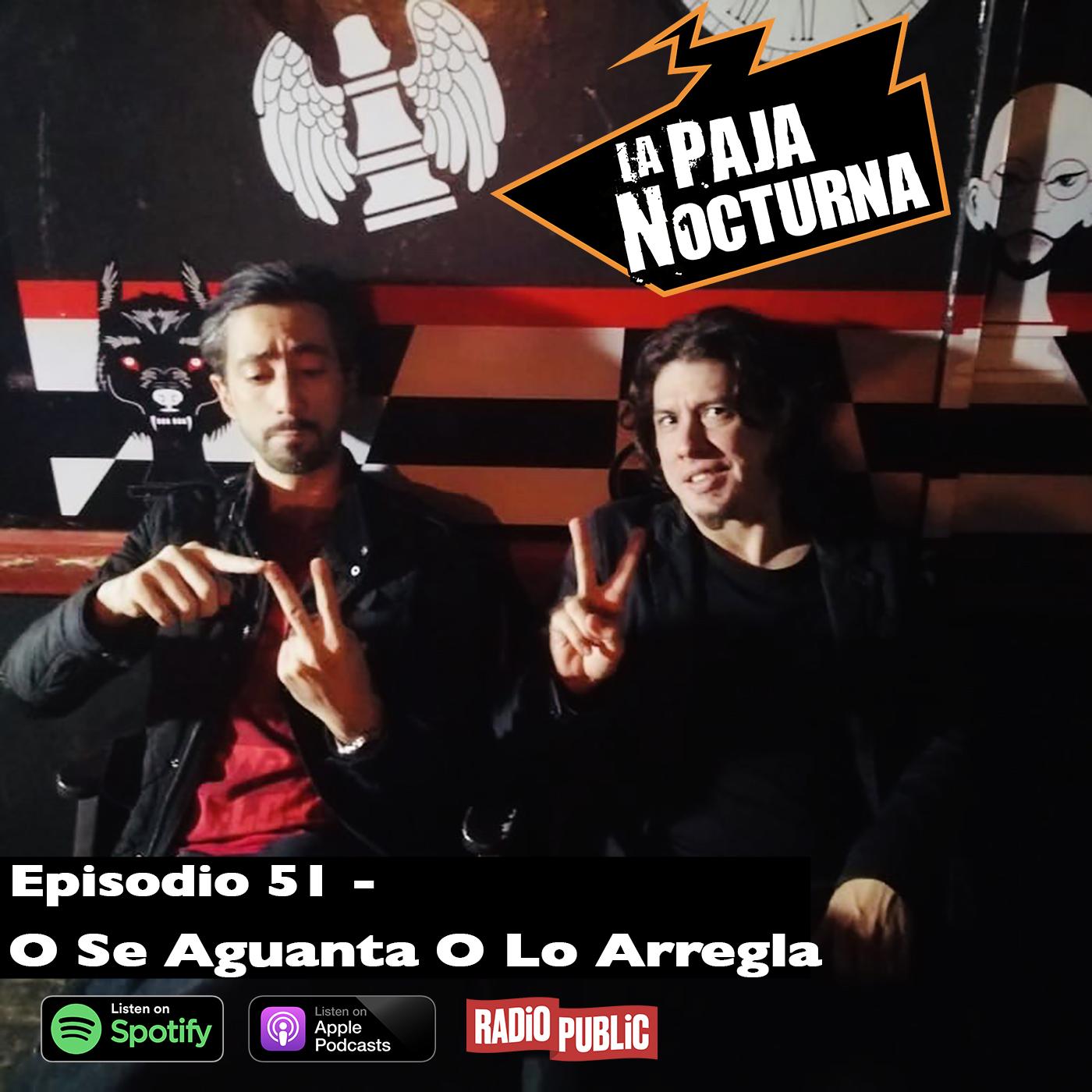 La paja nocturna podcast Episodio 51