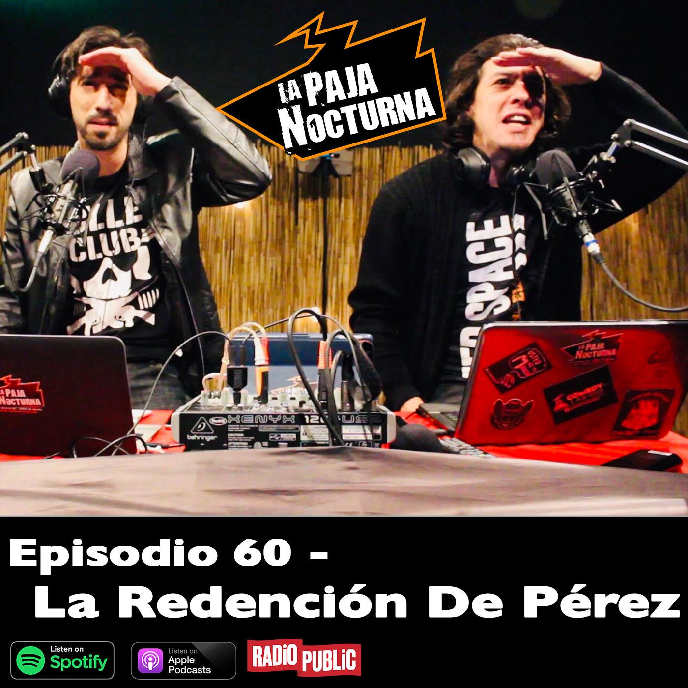 La paja nocturna podcast Episodio 60