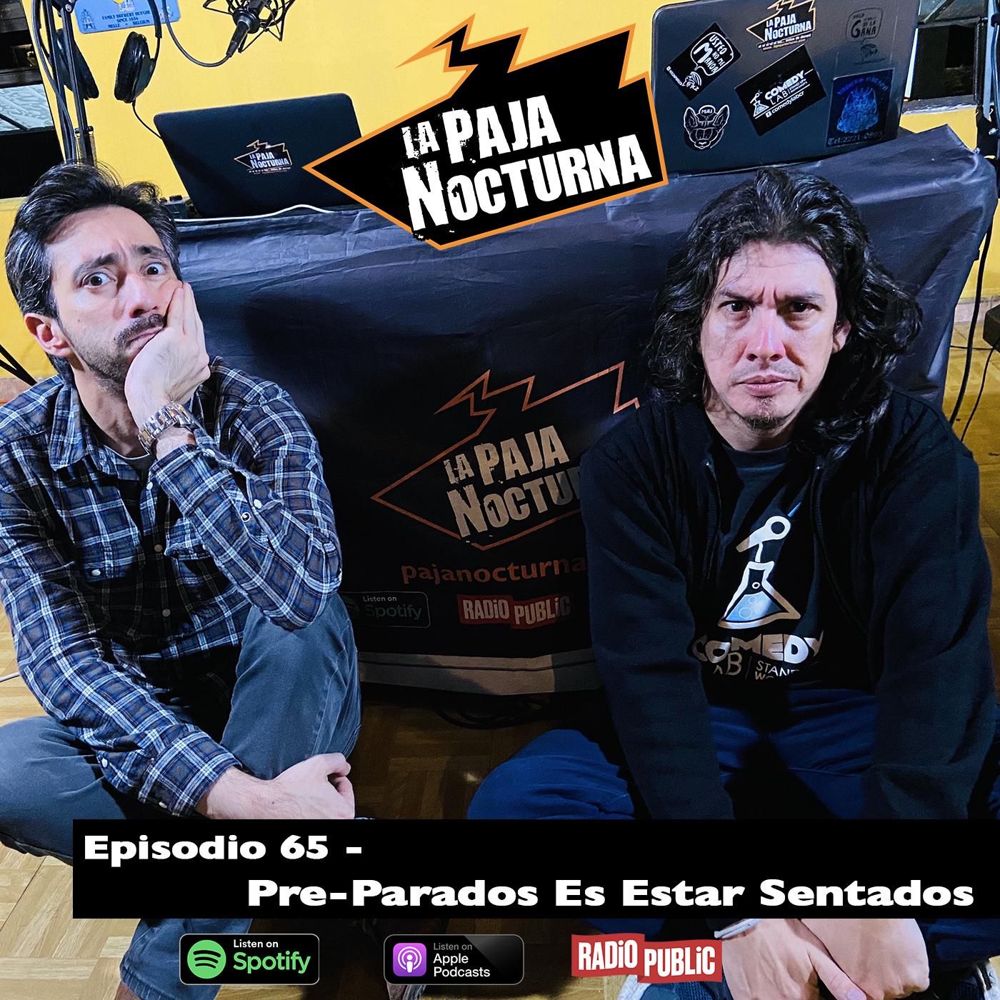 La paja nocturna podcast Episodio 65
