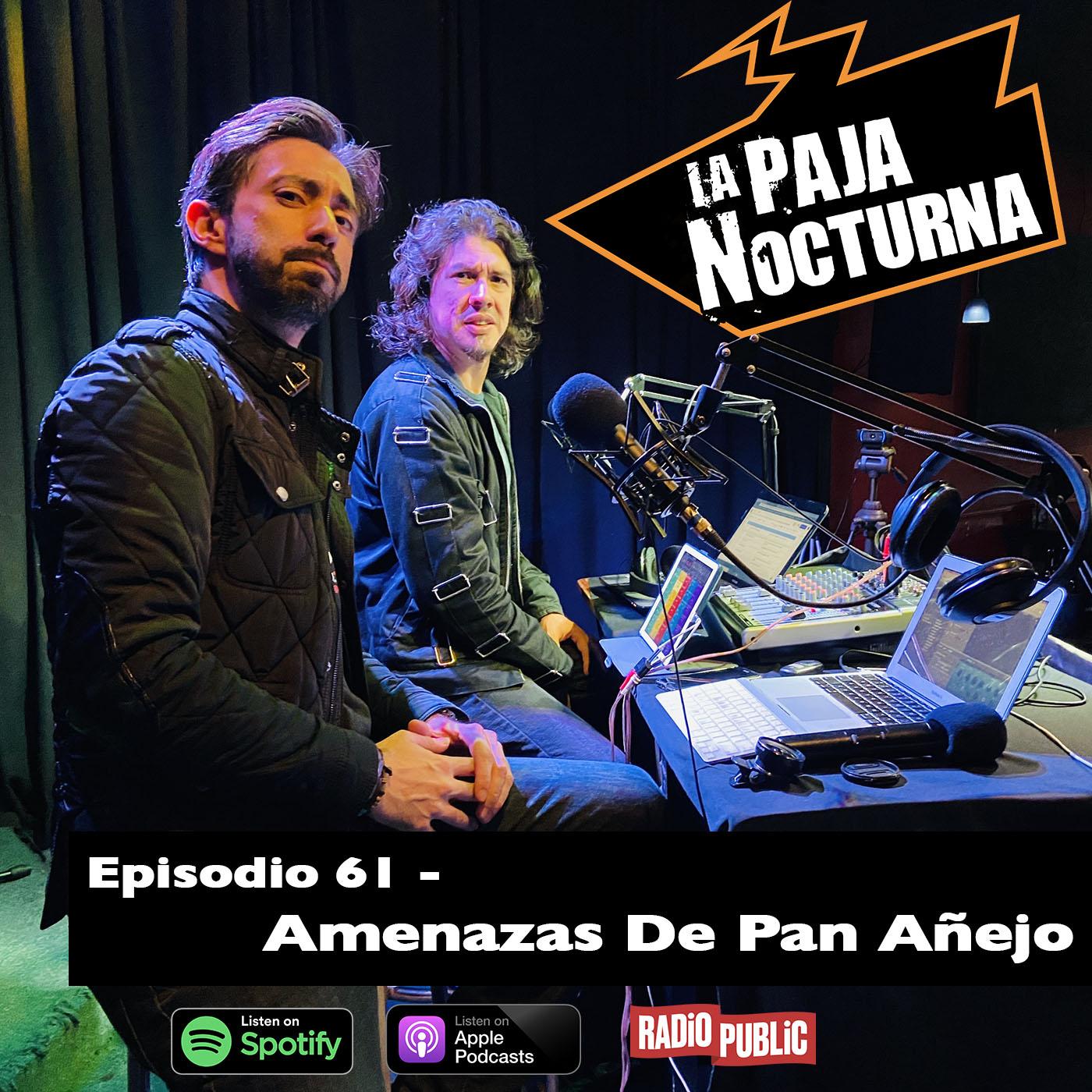 La paja nocturna podcast Episodio 61
