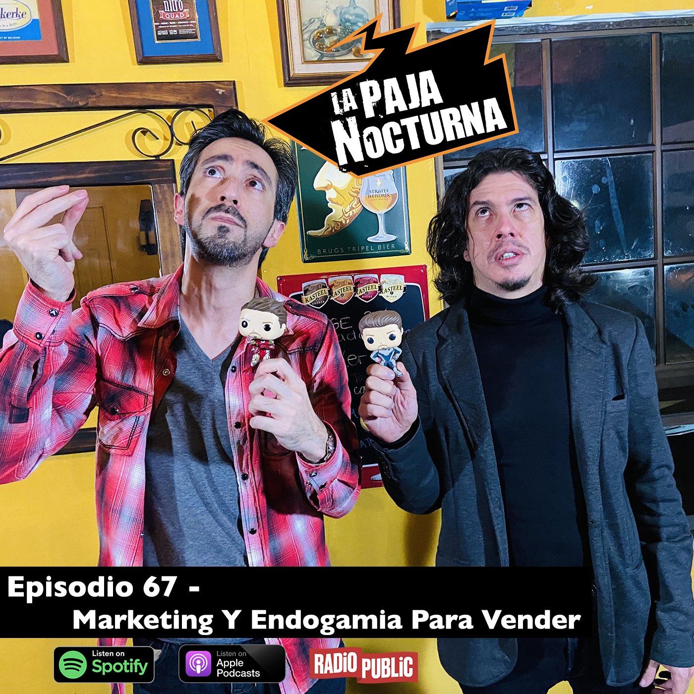 La paja nocturna podcast Episodio 67