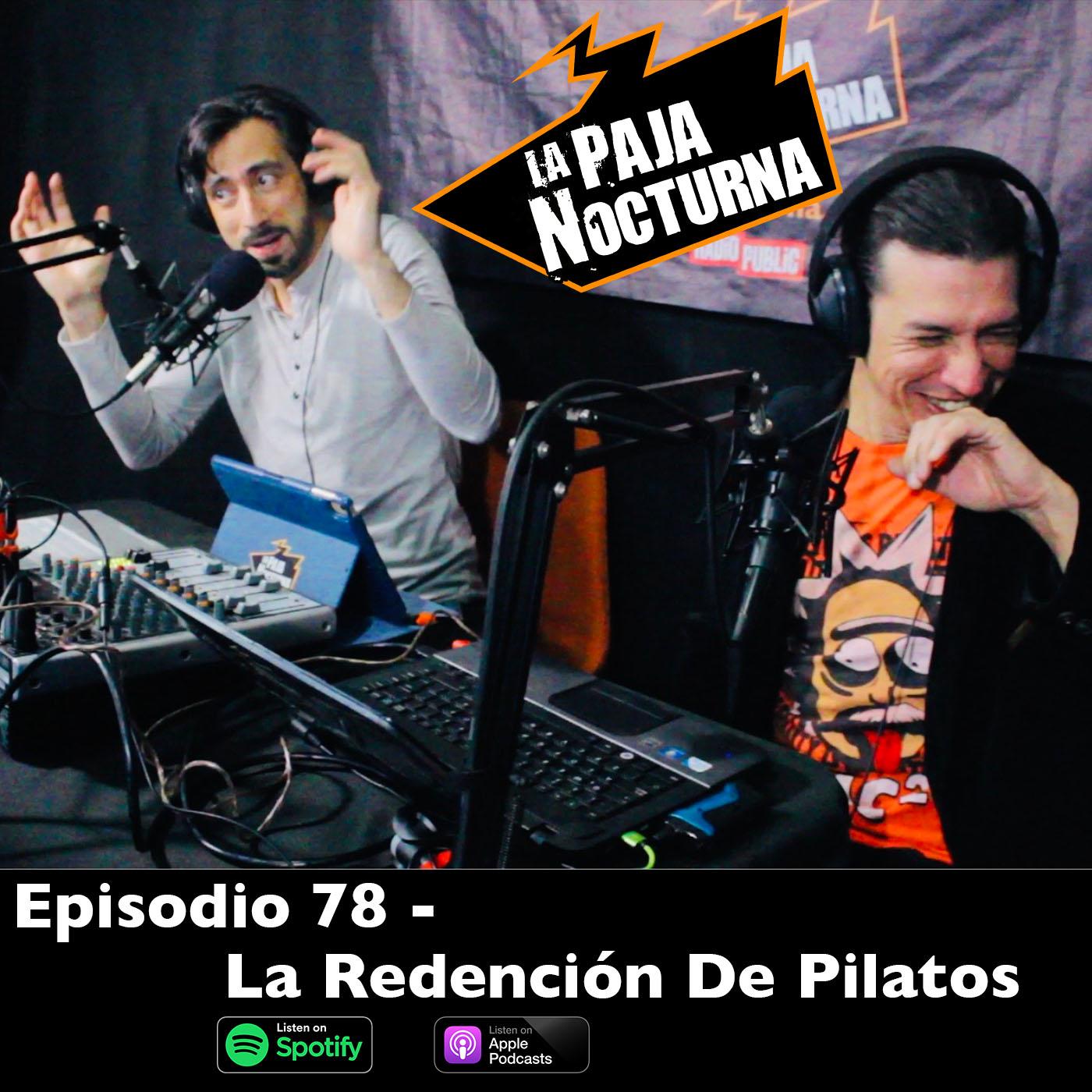 La paja nocturna podcast Episodio 78