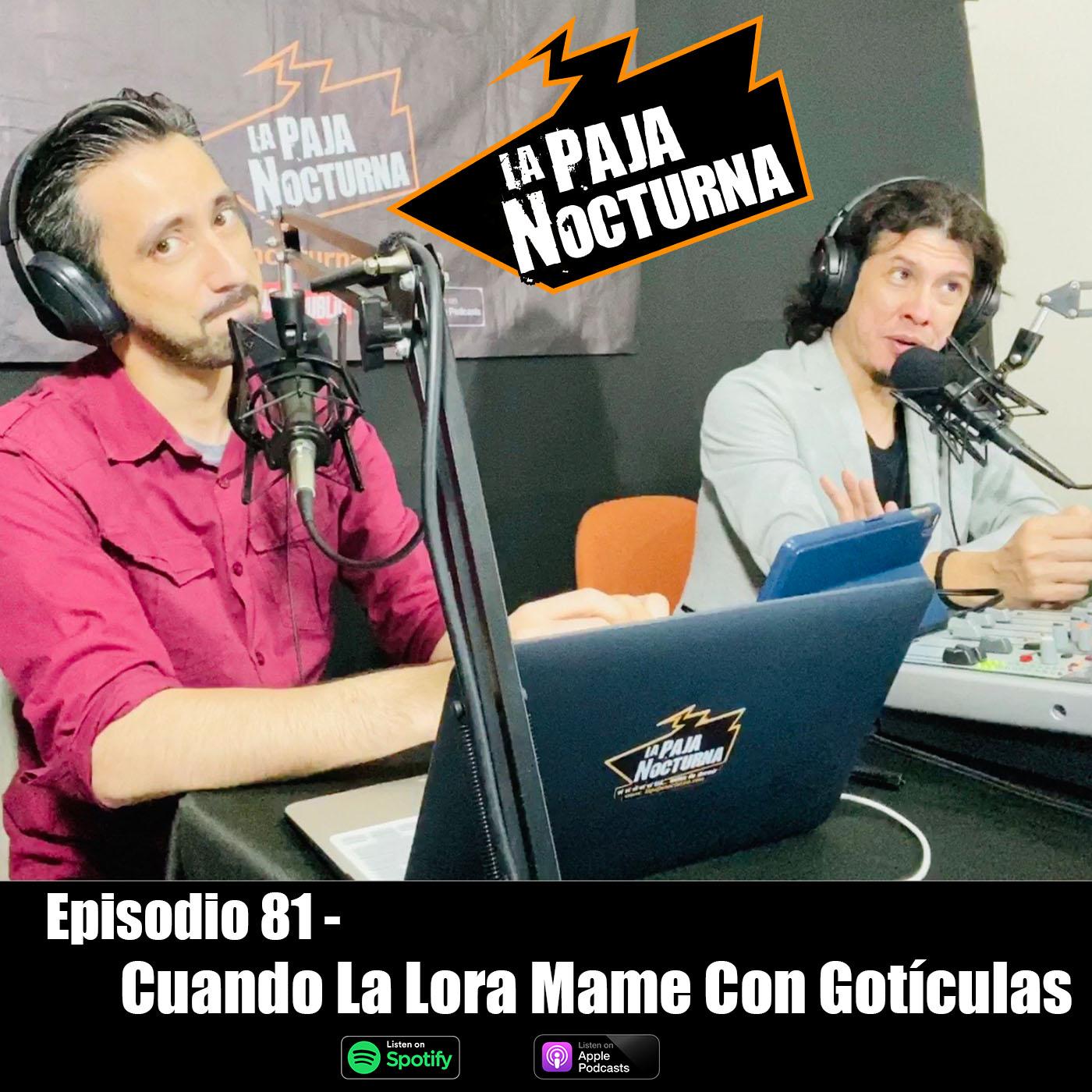 La paja nocturna podcast Episodio 81