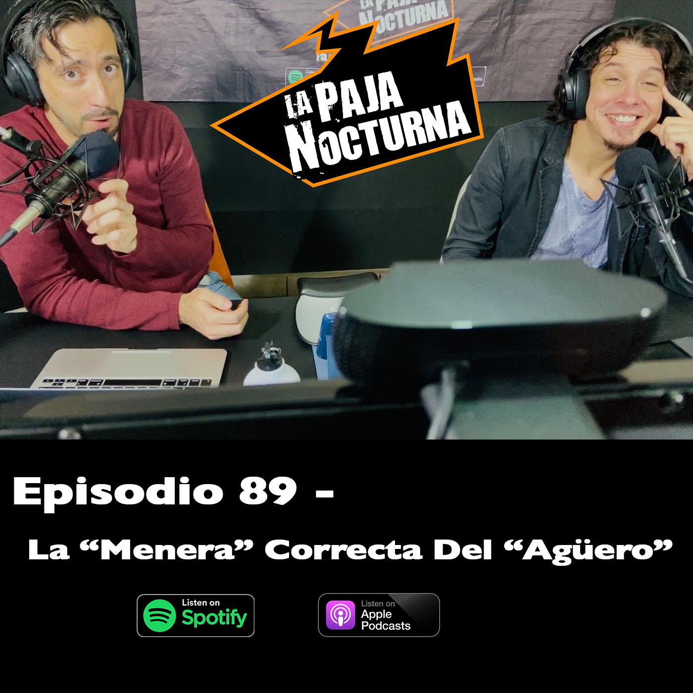 La paja nocturna podcast Episodio 89