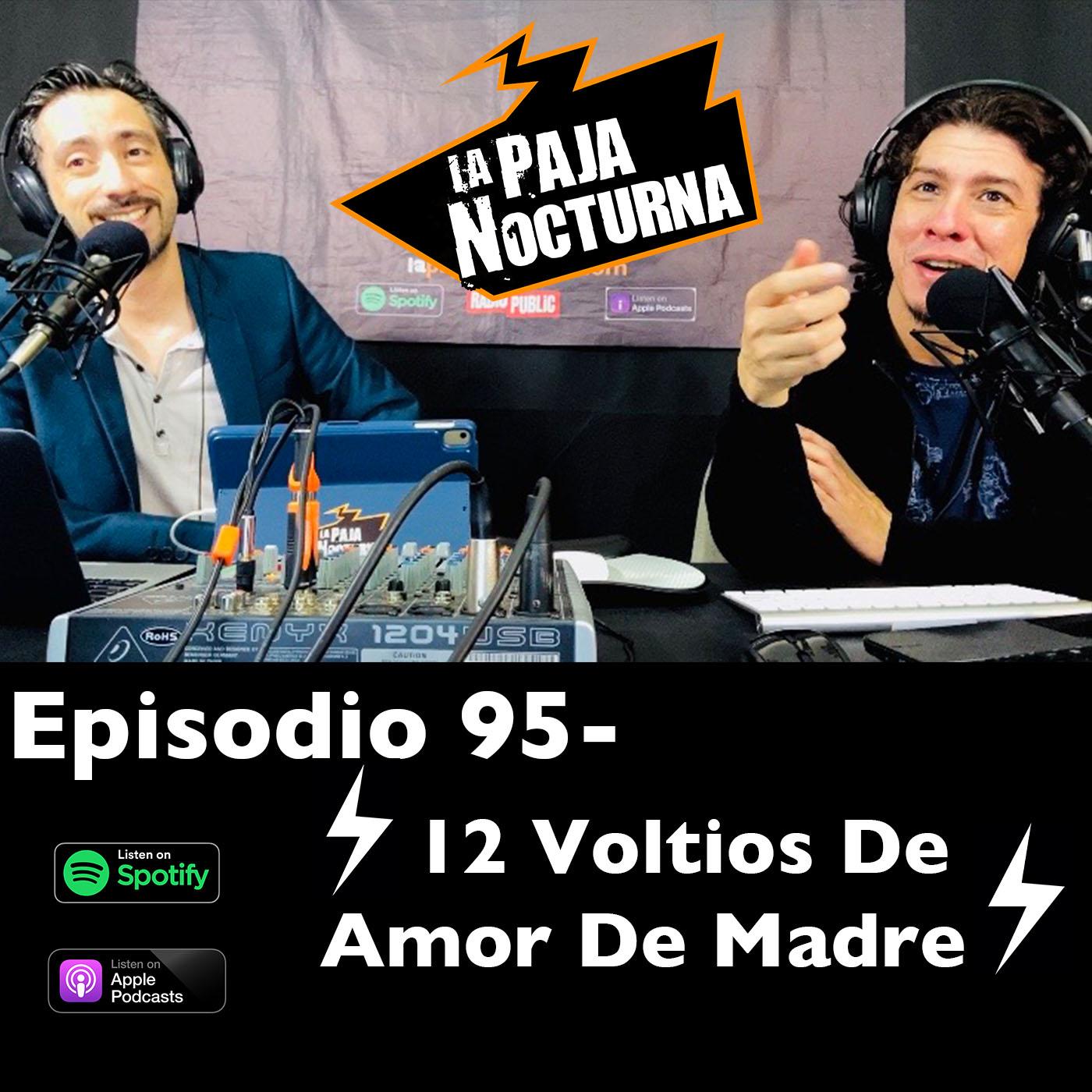 La paja nocturna podcast Episodio 95