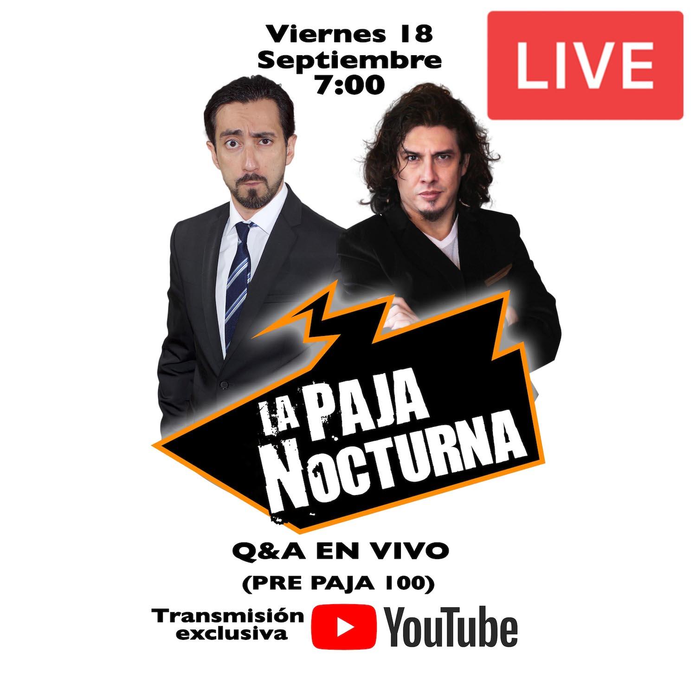 La Paja Nocturna Youtube Live 18 Septiembre