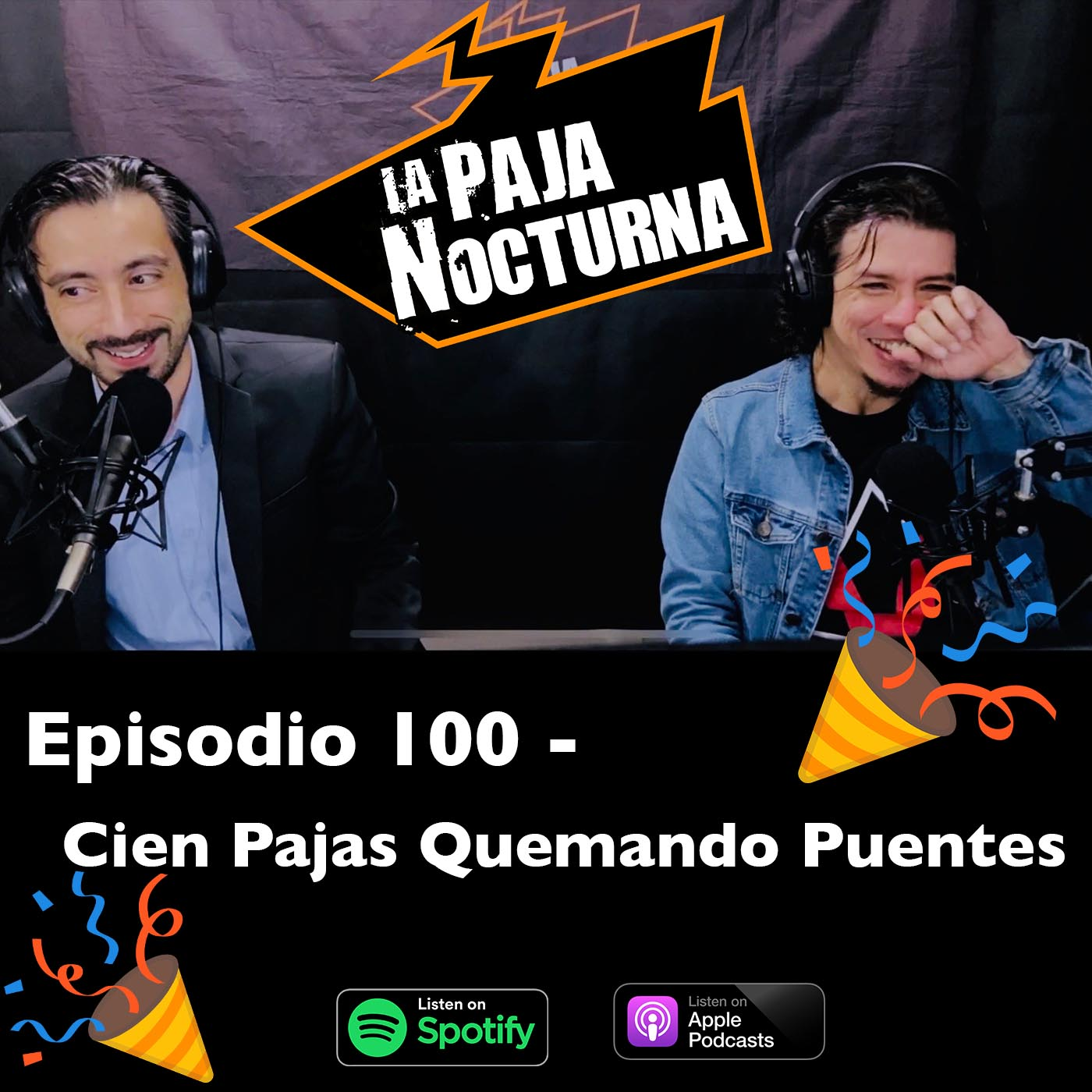 La paja nocturna podcast Episodio 100