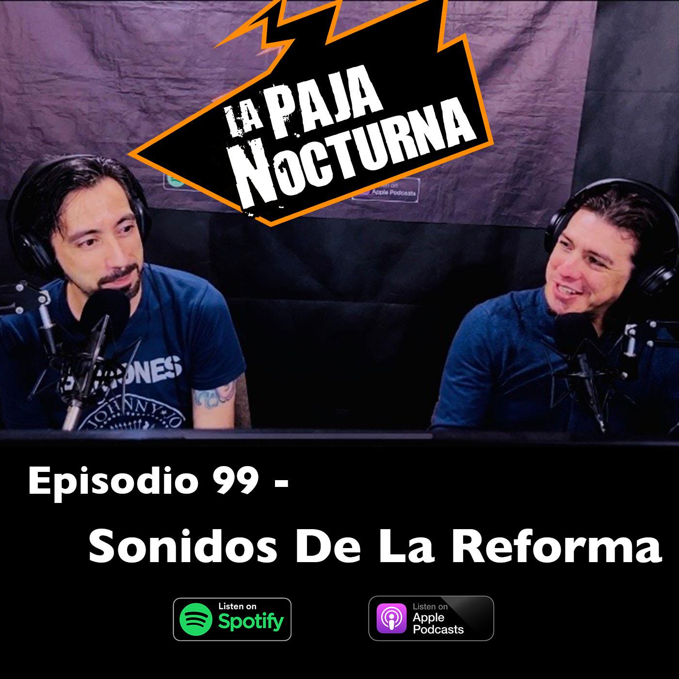 La paja nocturna podcast Episodio 99