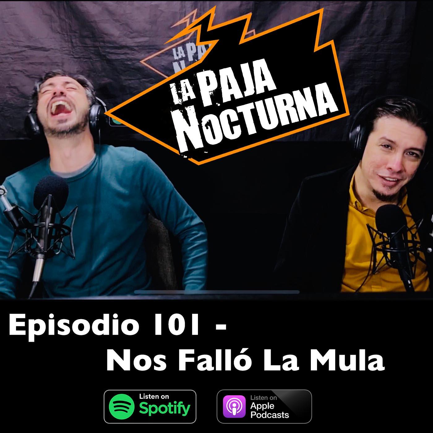 La paja nocturna podcast Episodio 101
