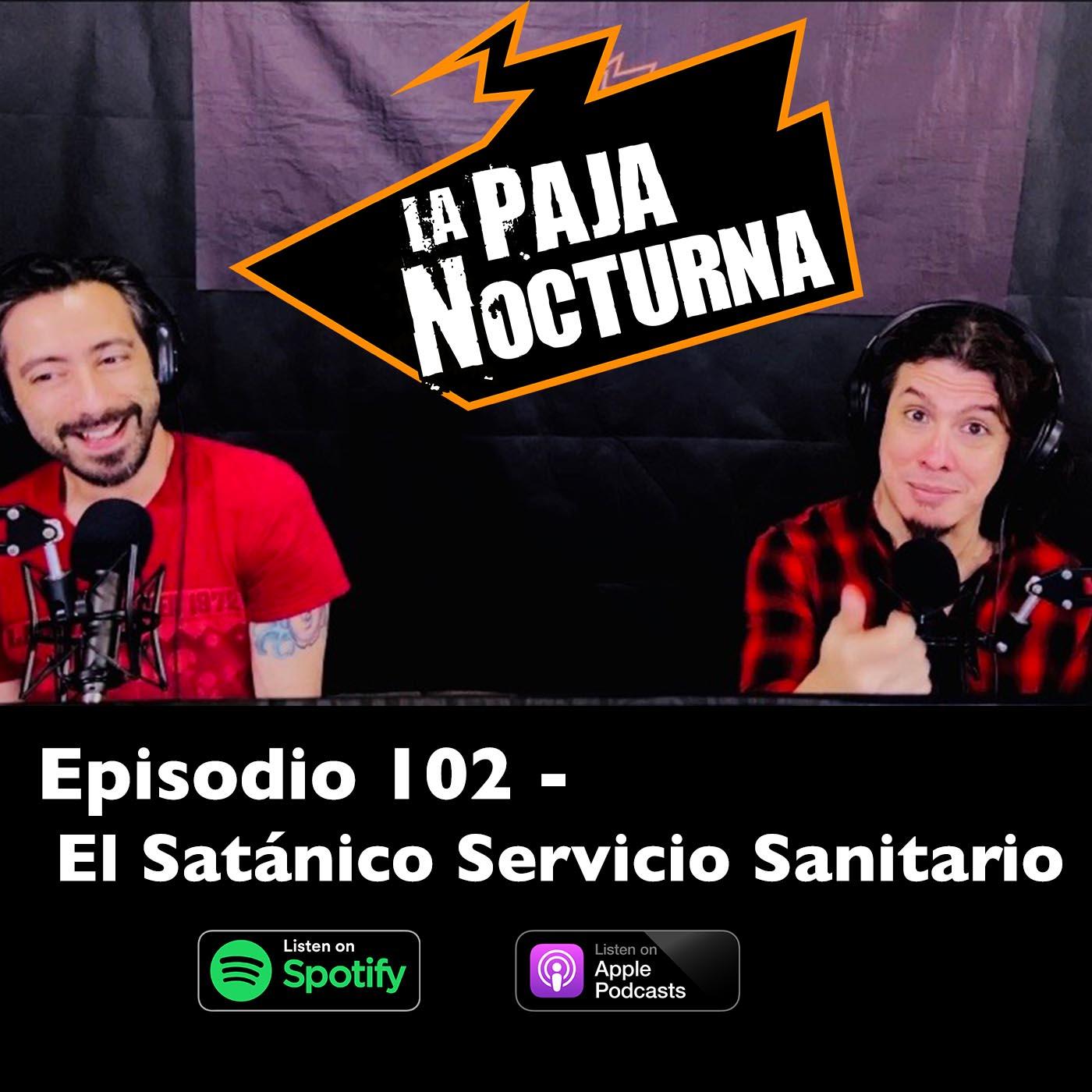 La paja nocturna podcast Episodio 102