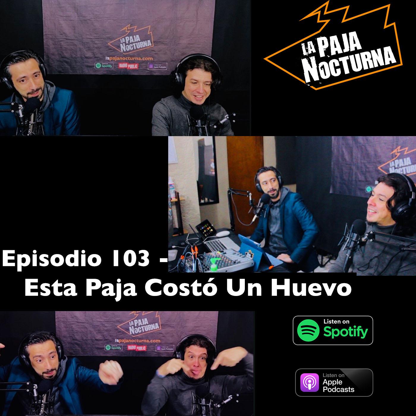 La paja nocturna podcast Episodio 103