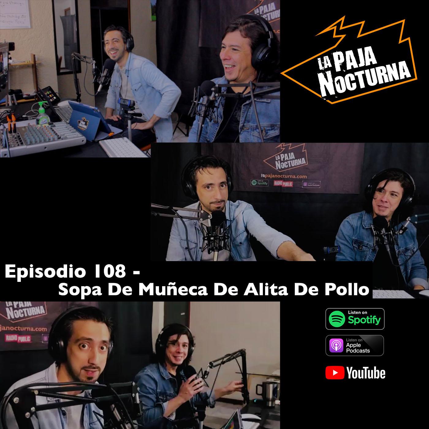La paja nocturna podcast Episodio 108