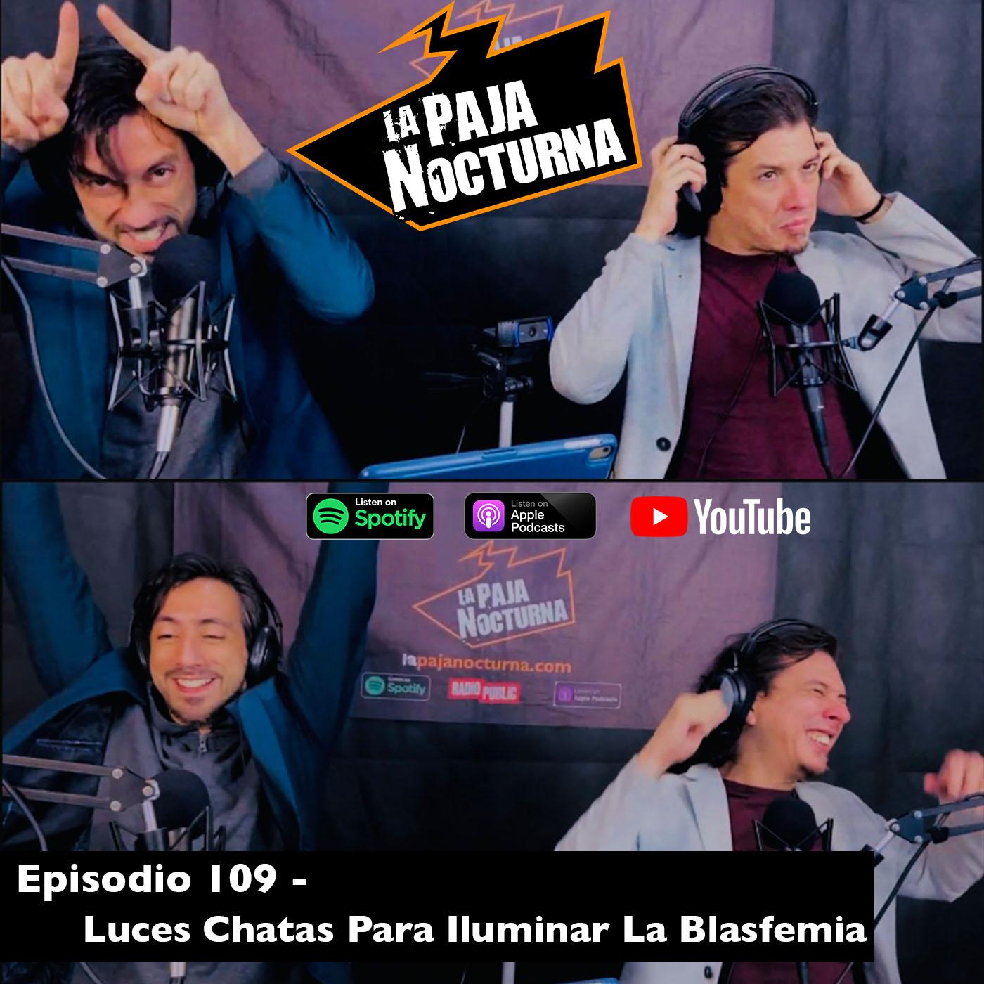 La paja nocturna podcast Episodio 109
