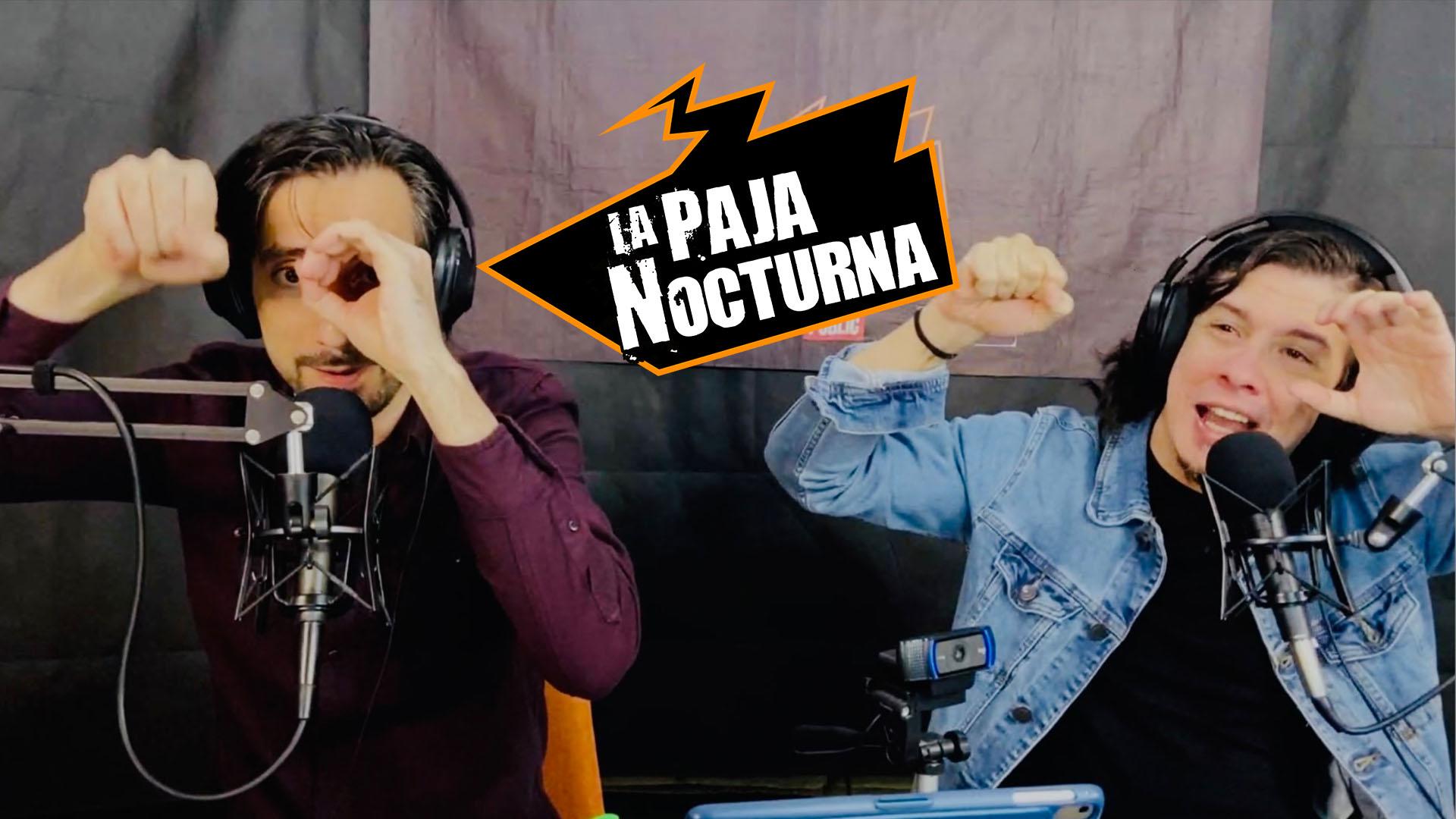 La paja nocturna podcast Episodio 110