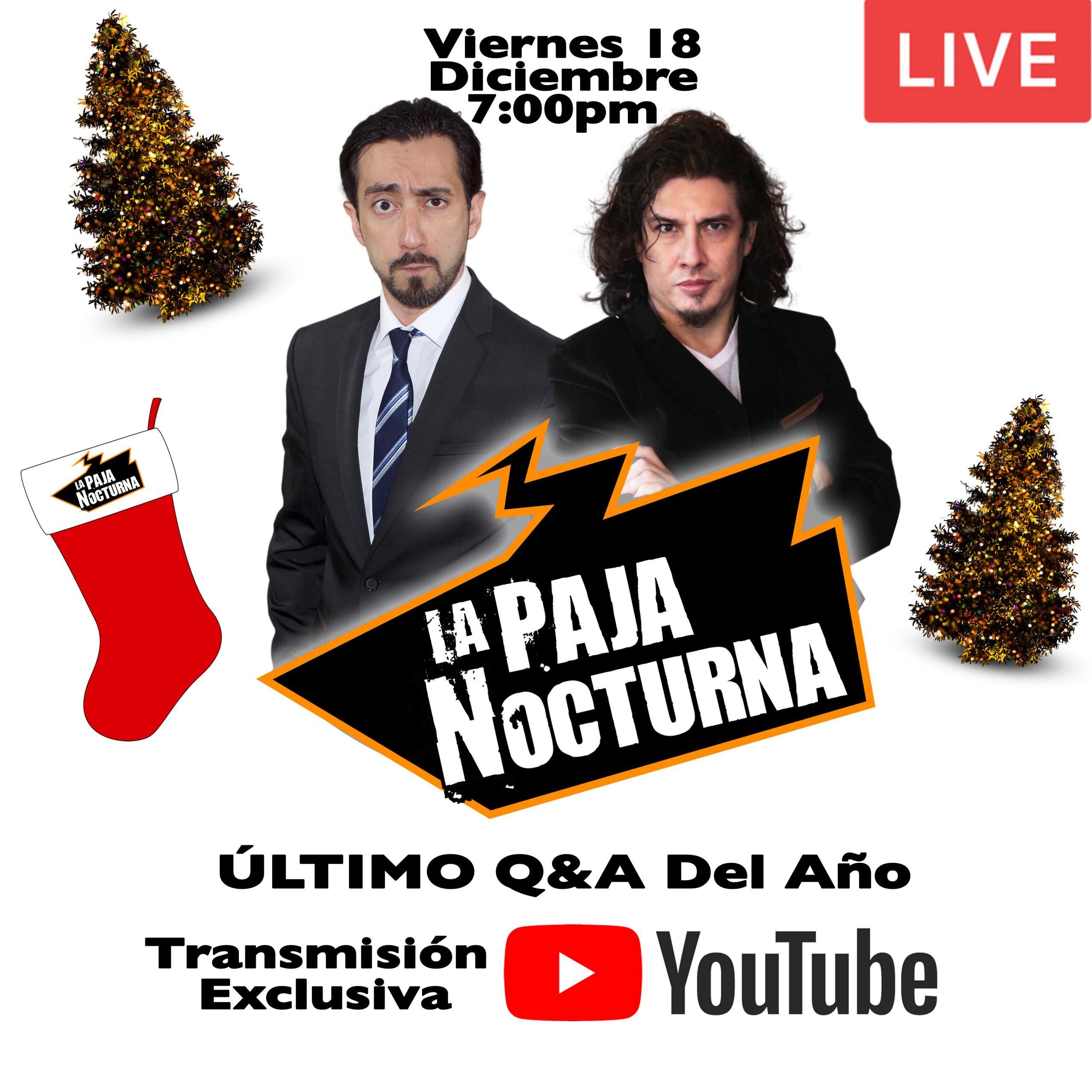 La Paja Nocturna Youtube Live 18 Diciembre