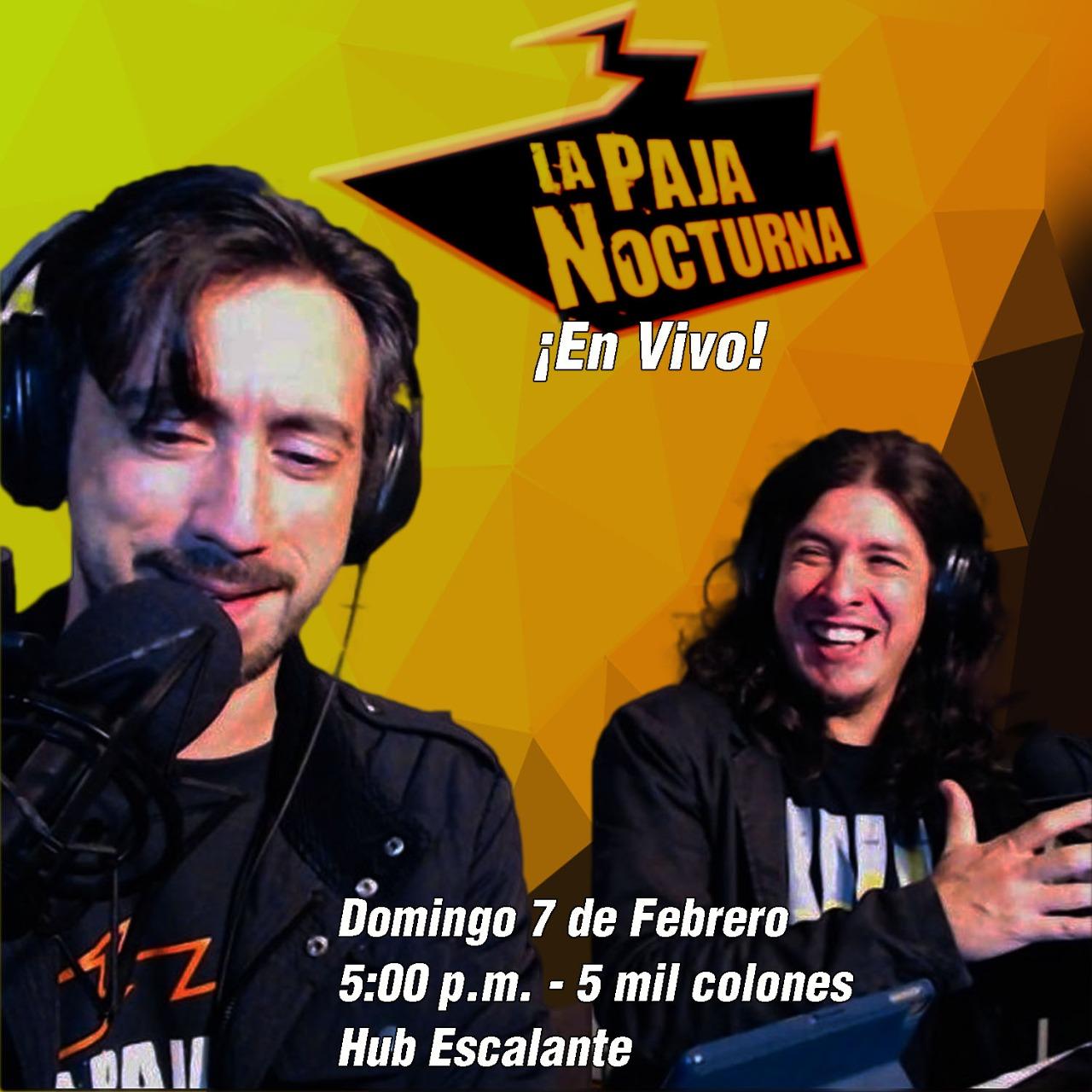 La Paja Nocturna regresa En Vivo 7 Febrero