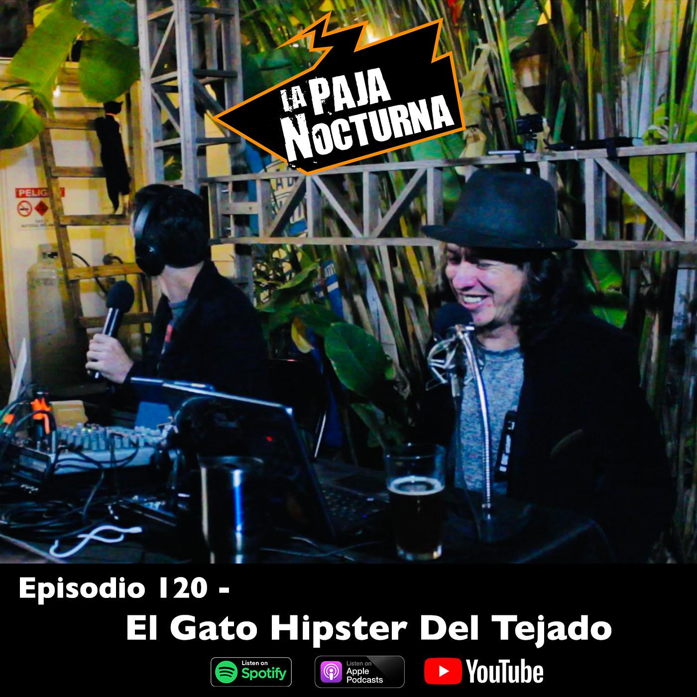 La paja nocturna podcast Episodio 120