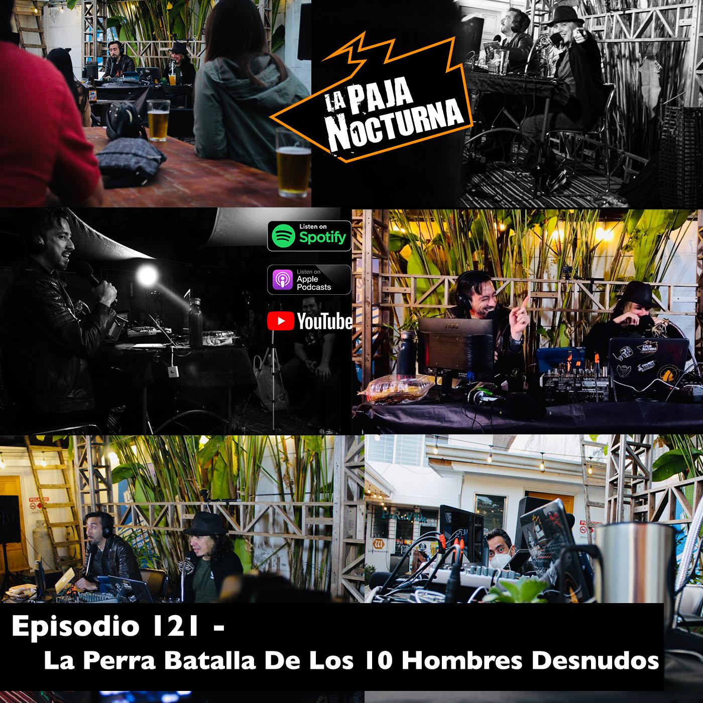 La paja nocturna podcast Episodio 121