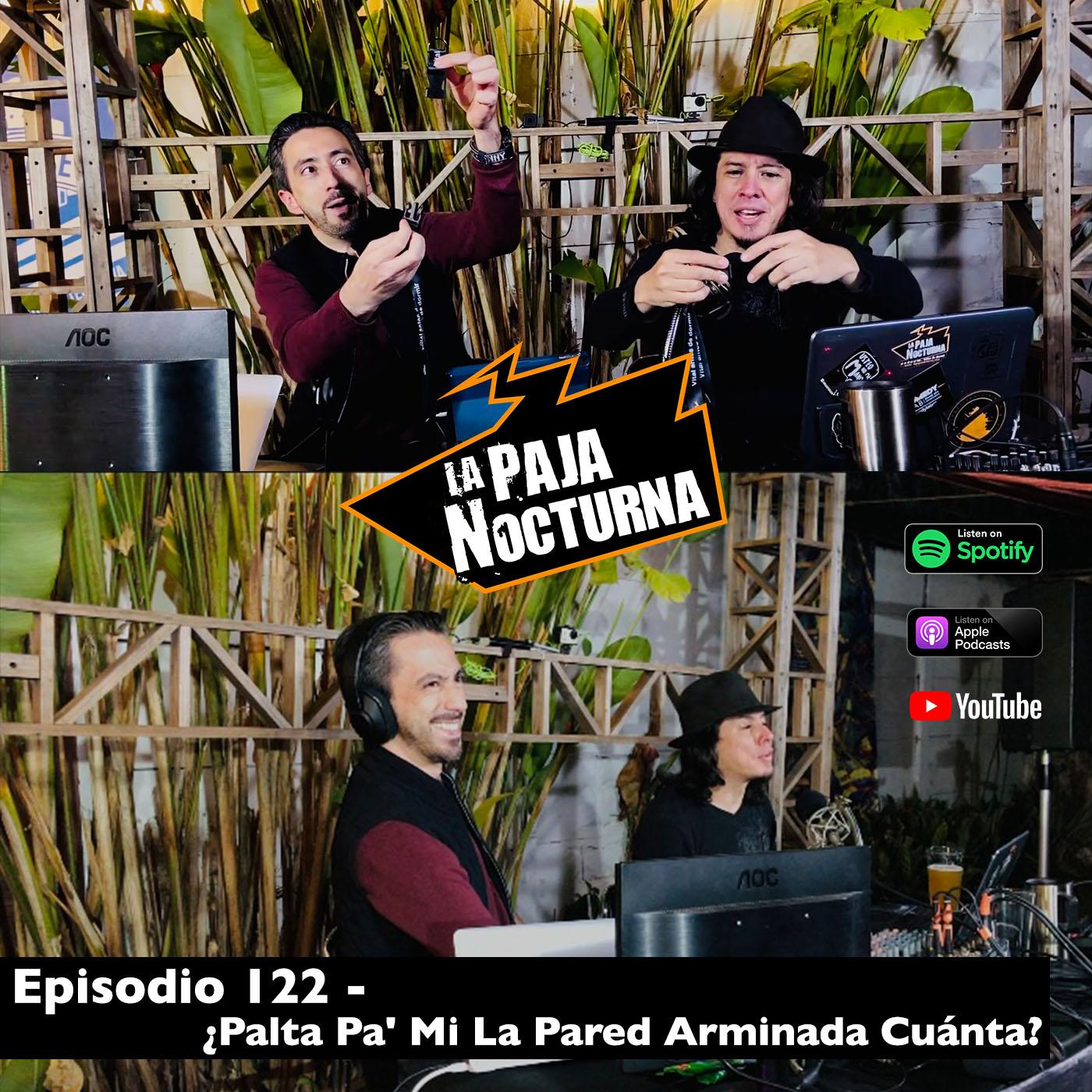 La paja nocturna podcast Episodio 122
